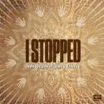 I-Stopped-Makin-Moves-V4-MAKIN071
